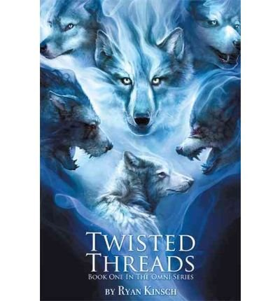 [ TWISTED THREADS: BOOK ONE IN THE OMNI SERIES ] Twisted Threads: Book One in the Omni Series By Kinsch, Ryan ( Author ) Nov-2010 [ Paperback ] (Omni-thread)