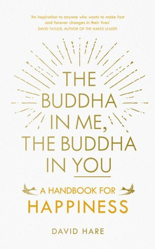 The Buddha in Me, The Buddha in You: A Handbook for Happiness by David Hare (2016-02-04)