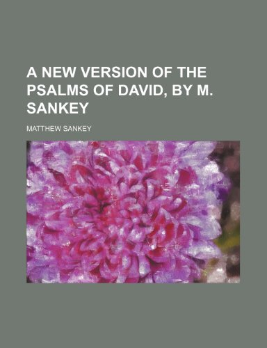 A New Version of the Psalms of David, by M. Sankey