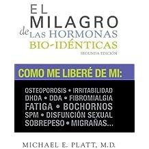 Download El Milagro de las Hormonas Bio-identicas (Spanish Edition), by Michael E. Platt