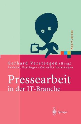 Pressearbeit in der IT-Branche: Erfolgreiches Vermarkten von Dienstleistungen und Produkten in der IT-Presse (Xpert.press)