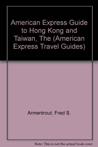 American Express China (The American Express Guide to Hong Kong and Taiwan (American Express Travel Guides))