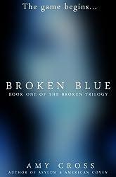 Broken Blue [The Broken Trilogy book 1] (English Edition)