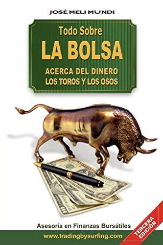 Todo Sobre La Bolsa: Acerca de los Toros y los Osos por Jose Meli
