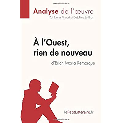 À l'Ouest, rien de nouveau d'Erich Maria Remarque (Analyse de l'oeuvre): Comprendre la littérature avec lePetitLittéraire.fr