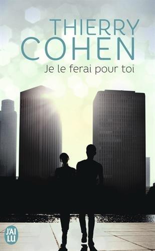 Je Le Ferai Pour Toi (Litterature Generale) par Thierry Cohen
