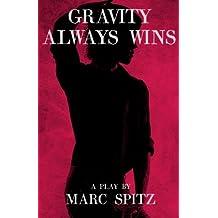 Gravity Always Wins