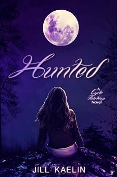 Hunted (Cycle 13 Book 1) by [Kaelin, Jill]