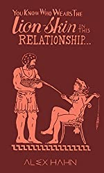 You Know Who Wears the Lion-Skin in This Relationship... (The Twelve Chores of Heracles)
