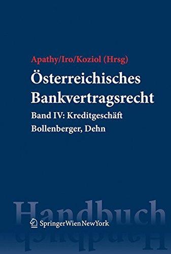 Österreichisches Bankvertragsrecht: Band IV: Kreditgeschäft