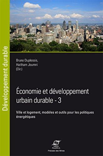 Economie et développement urbain durable, Tome 3 ...