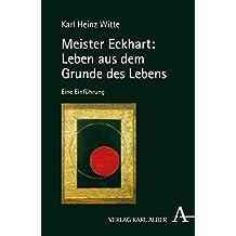 Meister Eckhart: Leben aus dem Grunde des Lebens: Eine Einführung
