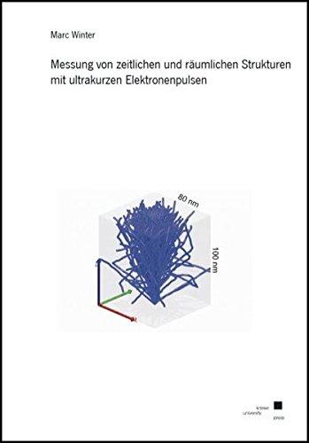Messung von zeitlichen und räumlichen Strukturen mit ultrakurzen Elektronenpulsen