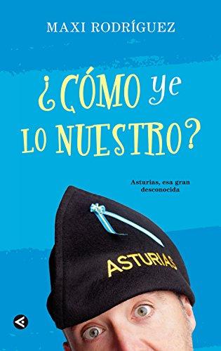 ¿Cómo ye lo nuestro?: Asturias, esa gran desconocida (Tendencias) por Maxi Rodríguez