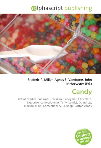 Candy: List of candies, Sanskrit, Dravidian, Candy bar, Chocolate, Liquorice (confectionery), Taffy (candy), Gumdrop, Marshmallow, Confectionery, Lollipop, Cotton candy