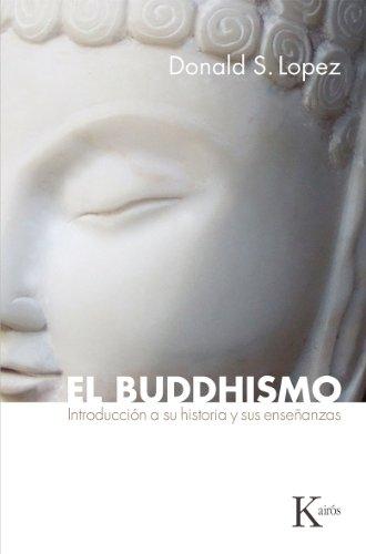 EL BUDDHISMO:Introducción a su historia y a sus enseñanzas