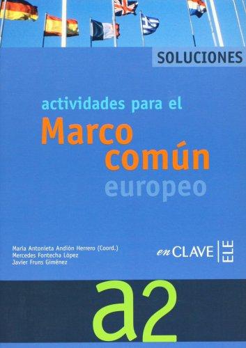 Actividades para el Marco común europeo A2 - Soluciones: Solucionario A2