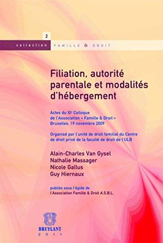Filiation, autorité parentale et modalités d'hébergement: Actes du XIe Colloque de l'Association « Famille & Droit»