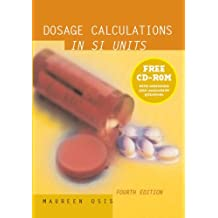 Dosage Calculations in SI Units, 4e by Maureen J. Osis RN MN (2002-06-15)