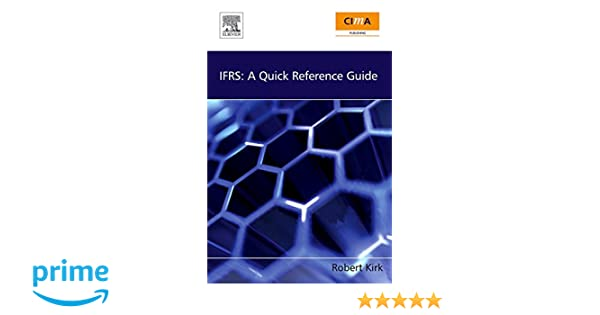 Ifrs: a quick reference guide by robert kirk | waterstones.