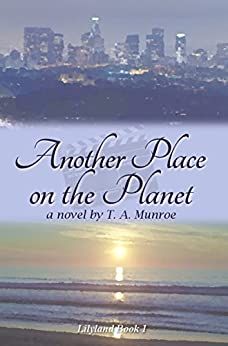 Another Place on the Planet (Lilyland Book 1) by [Munroe, T. A.]
