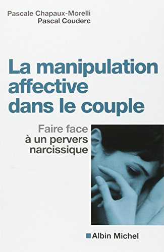 Manipulation Affective Dans Le Couple (La) (Collections Psychologie) par Pascale Chapaux-Morelli