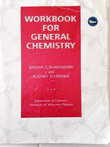 Workbook for General Chemistry by Bassam Z. Shakhashiri (2000-02-01)