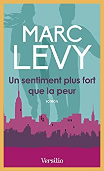 Un sentiment plus fort que la peur (ROMAN) von [Levy, Marc]