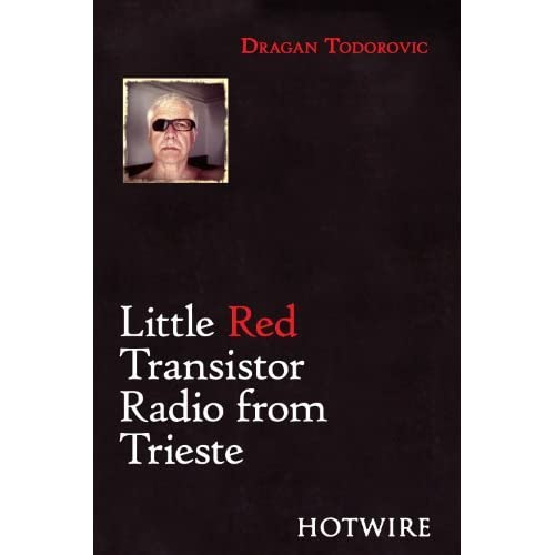[Little Red Transistor Radio from Trieste] [Author: Dragan Todorovic] [October, 2012]