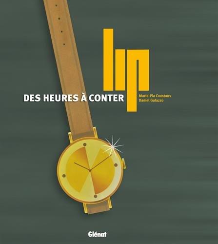 Lip : Des heures à conter par From Glénat