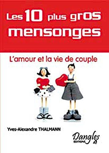 10 mensonges sur l'amour et vie de couple