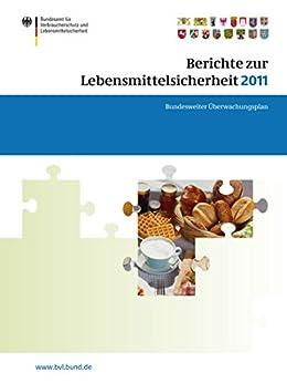 Berichte Zur Lebensmittelsicherheit 2011: Bundesweiter Überwachungsplan 2011. Gemeinsamer Bericht Des Bundes Und Der Länder (bvl-reporte) por Saskia Dombrowski