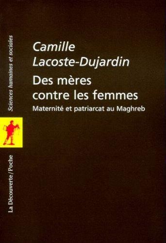 Des mères contre les femmes par Camille LACOSTE-DUJARDIN