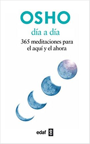 Día a día: 365 meditaciones para el aquí y el ahora (Nueva Era)