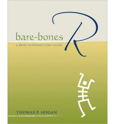 [(Bare-bones R: A Brief Introductory Guide )] [Author: Thomas P. Hogan] [Feb-2010]