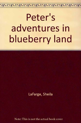 Peter's Adventures in Blueberry Land by Elsa Beskow (1975-01-01)
