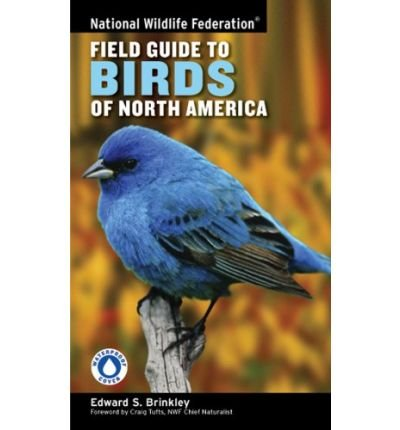 National Wildlife Federation Field Guide to Birds of North America (National Wildlife Federation Field Guide) Brinkley, Edward S ( Author ) May-03-2007 Paperback