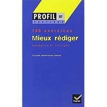 Profil Formation: Mieux Rediger (100 Exercices Avec Corriges) (Profil Pratique)