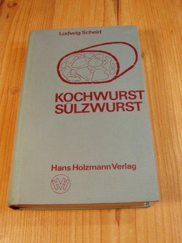 Kochwurst, Sülzwurst. Anleitungen, Herstellungsverfahren u. Rezepte