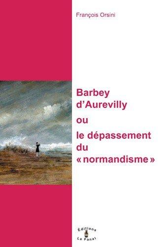 Jules Barbey d'Aurevilly ou Le dépassement du normandisme