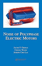 Noise of Polyphase Electric Motors (Electrical and Computer Engineering) by Jacek F. Gieras (2005-12-12)