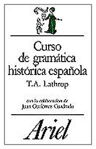 Curso de gramática histórica española (Ariel Letras)