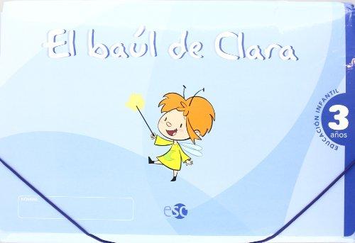 EL BAÚL DE CLARA 3 AÑOS: El baúl de Clara, Educación Infantil, 3 años: 1