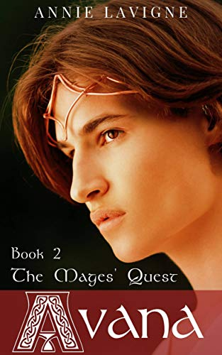 The Mages' Quest (Avana, book 2) by [Annie Lavigne]