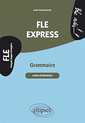 FLE Express Grammaire Auto-valuation Niveau 2 B1-B2 de Julie Raemdonck (24 juin 2014) Broch
