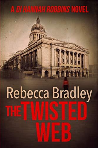 The Twisted Web (Detective Hannah Robbins Crime Series book 4) (English Edition)