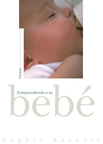 Comprendiendo a tu bebé (Nueva Clínica Tavistock) por Sophie Boswell