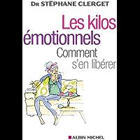 Les Kilos émotionnels: Comment s'en libérer sans régime ni médicaments