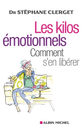 Les Kilos émotionnels : Comment s'en libérer sans régime ni médicaments