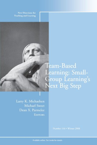 Team-Based Learning: Small Group Learning's Next Big Step: New Directions for Teaching and Learning (J-B TL Single Issue Teaching and Learning)